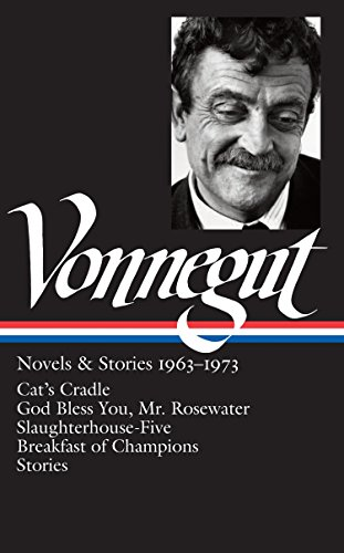 9781598530988: Kurt Vonnegut: Novels & Stories 1963-1973: Cat's Cradle / Rosewater / Slaughterhouse-Five / Breakfast of Champions