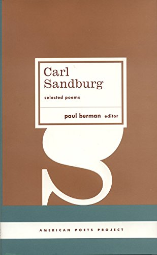 9781598531008: Carl Sandburg: Selected Poems (American Poets Project)