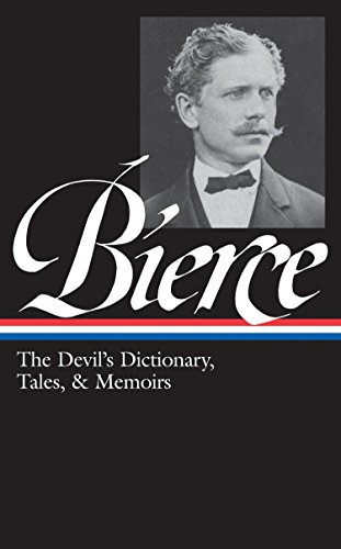 9781598531022: Ambrose Bierce: The Devil's Dictionary, Tales, and Memoirs (Library of America)