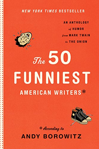 9781598531077: The 50 Funniest American Writers*: An Anthology of Humor from Mark Twain to The Onion