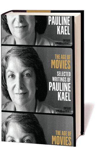 9781598531091: The Age of Movies: Selected Writings of Pauline Kael