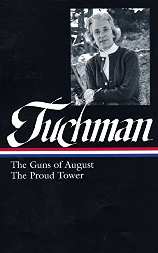 9781598531459: Tuchman Guns Of August. The Proud Tower (Library of America)