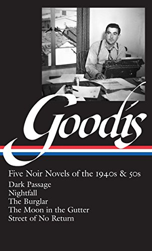 David Goodis: Five Noir Novels of the 1940s And 50s : Five Noir Novels of the 1940s And 50s