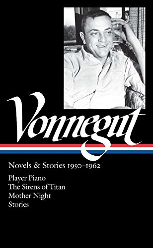 9781598531503: Vonnegut: Novels & Stories 1950-1962: Player Piano/The Sirens of Titan/Mother Night/Stories (The Library of America)