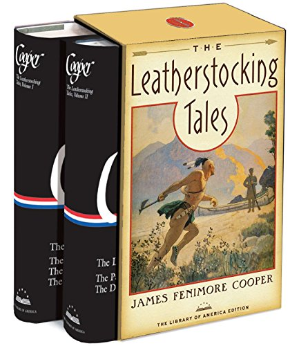 The Leatherstocking Tales: The Library of America Edition: Cooper, James Fenimore
