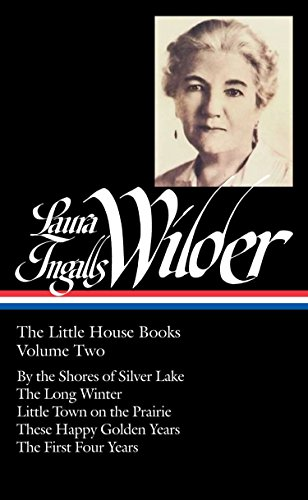 Laura Ingalls Wilder: The Little House Books: Wilder, Laura Ingalls