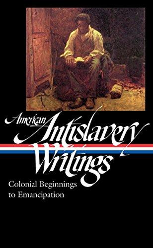American Antislavey Writings: Colonial Beginnings to Emancipation: BASKER, JAMES G., EDITOR