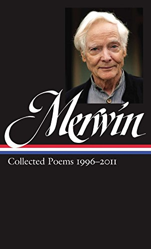 9781598532098: W.S. Merwin: Collected Poems 1996-2011 (Loa #241) (Library of America)