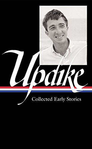 9781598532517: John Updike: Collected Early Stories (Library of America)