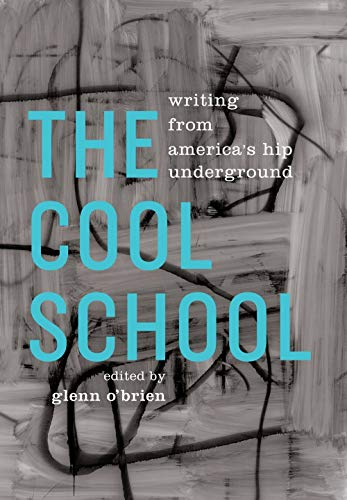 The Cool School: Writing from America's Hip Underground (Hardcover): Bob Dylan