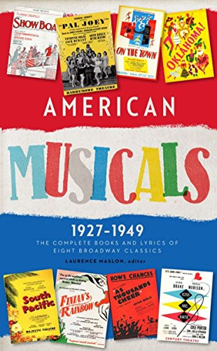 American Musicals: The Complete Books and Lyrics of Eight Broadway Classics, 1927-1949 (Hardcover)