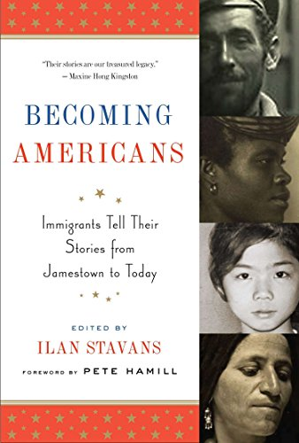 9781598532906: Becoming Americans: Immigrants Tell Their Stories from Jamestown to Today