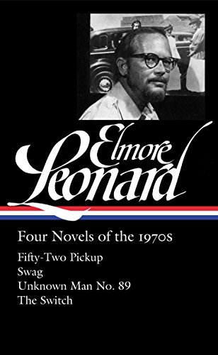 9781598533057: Elmore Leonard: Four Novels of the 1970s: Fifty-Two Pickup / Swag / Unknown Man/ No. 89 / The Switch: (Library of America #255)