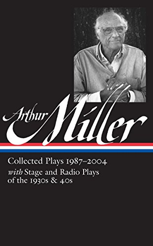 9781598533538: Arthur Miller: Collected Plays 1987-2004 (The Library of America)