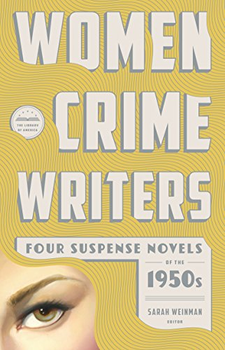 9781598534313: Women Crime Writers: Four Suspense Novels of the 1950s: Mischief / The Blunderer / Beast in View / Fools' Gold (The Library of America)
