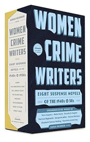 Women Crime Writers: Eight Suspense Novels of the 1940s & 50s: A Library of America Boxed Set (...