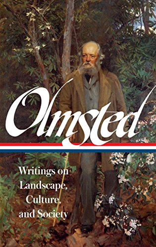 9781598534528: Frederick Law Olmsted: Writings on Landscape, Culture, and Society (Library of America)