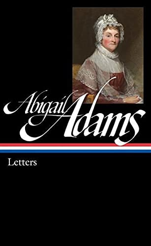 9781598534658: Abigail Adams: Letters: Library of America #275 (The Library of America)