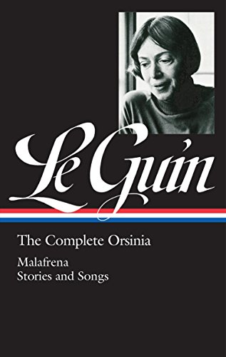 Ursula K. Le Guin: The Complete Orsinia: Malafrena / Stories and Songs (The Library of America): ...