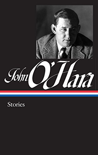 9781598534979: John O'Hara: Stories (The Library of America)