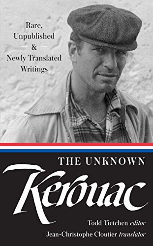 The Unknown Kerouac: Rare, Unpublished & Newly Translated Writings: Kerouac, Jack & Todd ...