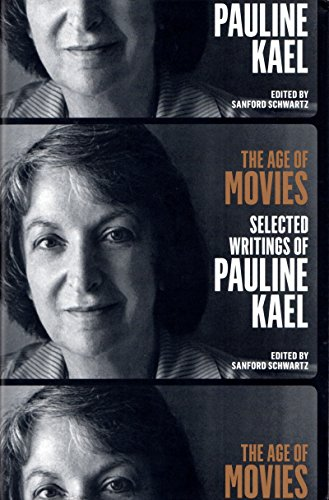 9781598535082: The Age of Movies: Selected Writings of Pauline Kael
