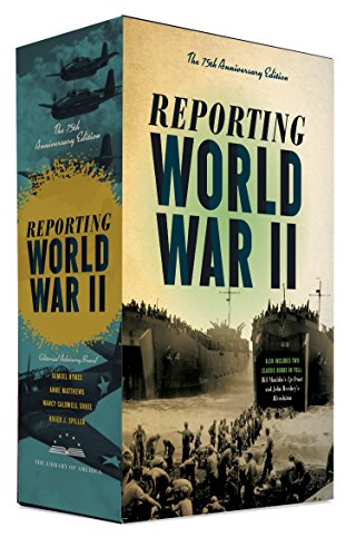 Reporting World War II: The 75th Anniversary Edition 2c Box Set: American Journalism 1938-1946 (...