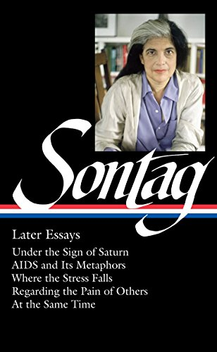 9781598535198: Susan Sontag: Later Essays (The Library of America)