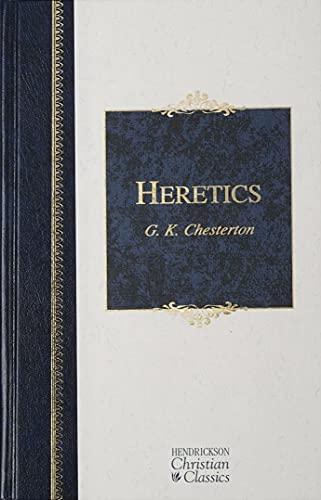 9781598560152: Heretics (Hendrickson Christian Classics)