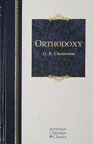 9781598560510: Orthodoxy (Hendrickson Christian Classics)