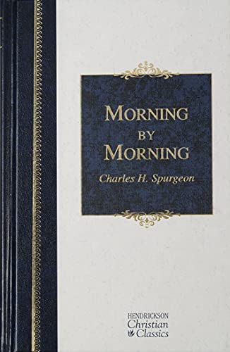 9781598561210: Morning by Morning (Hendrickson Christian Classics)