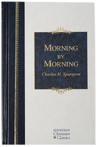 9781598561395: Morning by Morning (Hendrickson Christian Classics)