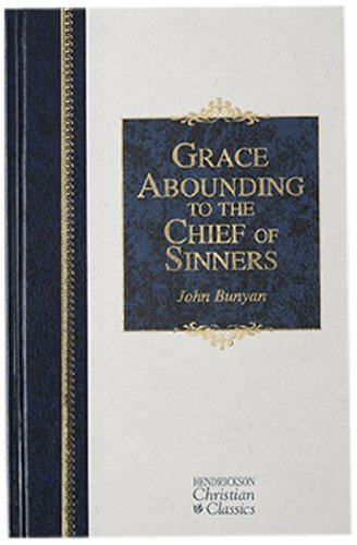 9781598561425: Grace Abounding to the Chief of Sinners (Hendrickson Christian Classics)