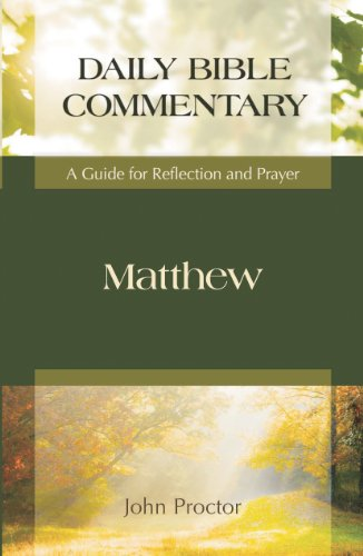 Matthew: Daily Bible Commentary: A Guide for Reflection and Prayer (1598561855) by Proctor, John