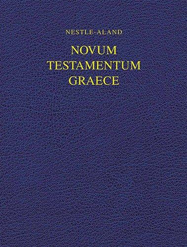 Nestle-Aland Novum Testamentum Graece: Wide Margin (Greek Edition): German Bible Society