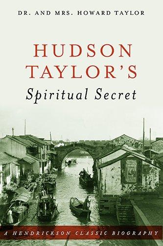 9781598562538: Hudson Taylor's Spiritual Secret (Hendrickson Classic Biographies)