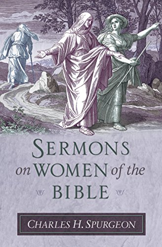 9781598562842: Sermons on Women of the Bible (Sermon Collections from Spurgeon)