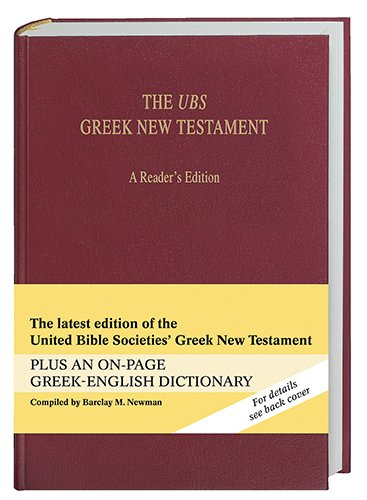 The UBS Greek New Testament: A Reader's Edition (Greek and English Edition) (1598562851) by Barclay M. Newman