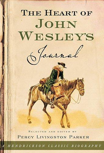 The Heart of John Wesley's Journal: Percy Livingston Parker.(