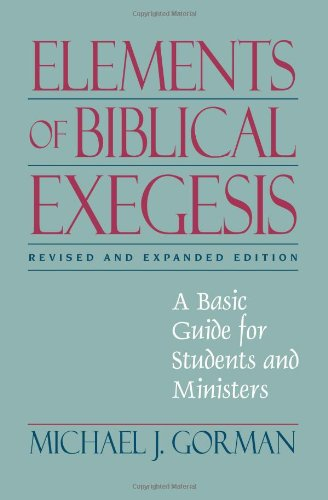 9781598563115: Elements of Biblical Exegesis: A Basic Guide for Students and Ministers