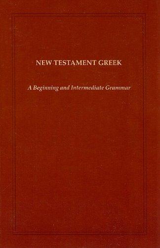 New Testament Greek: A Beginning and Intermediate: James Allen Hewett