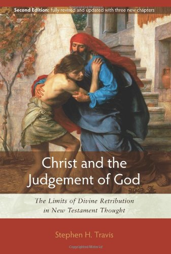 9781598563382: Christ and the Judgement of God: The Limits of Divine Retribution in New Testament Thought