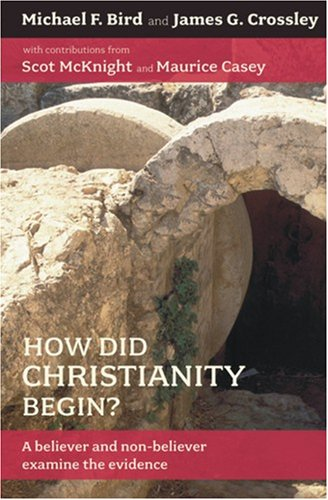 9781598563412: How Did Christianity Begin?: A Believer and Non-Believer Examine the Evidence