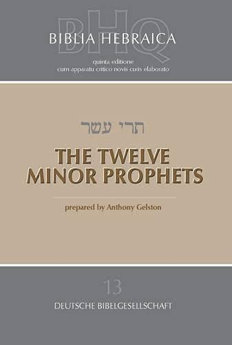 Biblia Hebraica Quinta: The Twelve Minor Prophets: Gelston, Anthony