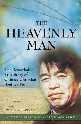 The Heavenly Man: The Remarkable True Story of Chinese Christian Brother Yun (Hendrickson Classic Biographies) (1598563920) by Brother Yun; Hattaway, Paul