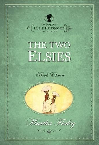 9781598564112: The Two Elsies (Original Elsie Dinsmore)