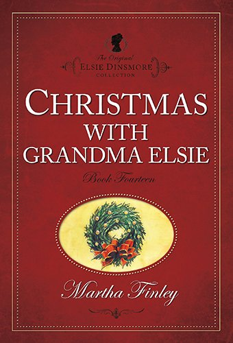 9781598564143: Christmas with Grandma Elsie (The Original Elsie Dinsmore Collection)