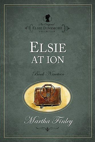 Elsie at Ion (Original Elsie Classics) (Original: Martha Finley