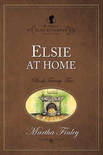 Elsie at Home (The Original Elsie Dinsmore Collection) (Original Elsie Classics (Paperback)): ...