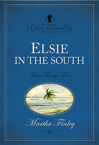9781598564242: Elsie in the South (Elsie Dinsmore Collection)